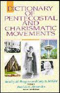 Dictionary Of Pentecostal & Charismatic Moveme