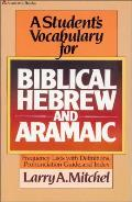 Students Vocabulary for Biblical Hebrew & Aramaic