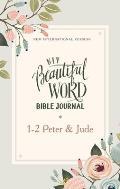 Niv, Beautiful Word Bible Journal, 1-2 Peter and Jude, Paperback, Comfort Print