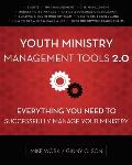 Youth Ministry Management Tools 2.0 Everything You Need To Successfully Manage Your Ministry