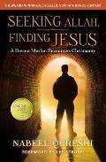 Seeking Allah Finding Jesus A Devout Muslim Encounters Christianity