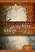 Faith Lessons on the Prophets & Kings of Israel Church Volume 2 Participants Guide