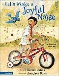 Lets Make a Joyful Noise Celebrating Psalm 100