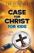 Case for Christ for Kids Updated & Expanded