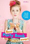 Best Party Book Ever From Invites to Overnights & Everything in Between