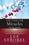 Case for Miracles Student Edition A Journalist Explores the Evidence for the Supernatural