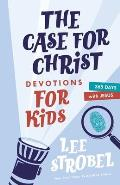 The Case for Christ Devotions for Kids: 365 Days with Jesus