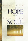 Stories of Hope for a Healthy Soul
