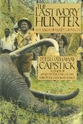 Last Ivory Hunter The Saga Of Wally John