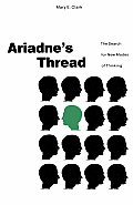 Ariadnes Thread The Search For New Modes of Thinking