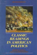 Classic Readings In American Politic 2nd Edition