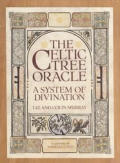 Celtic Tree Oracle A System of Divination
