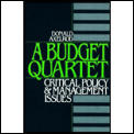 A Budget Quartet: Critical Policy & Management Issues