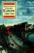 Seventeenth Century Europe: State, Conflict & the Social Order in Europe 1598-1700