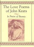 Love Poems of John Keats In Praise of Beauty