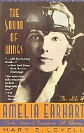 Sound Of Wings The Life Of Amelia Earhart