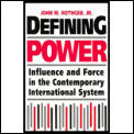 Defining Power: Influence & Force in the Contemporary System