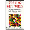 Working with Words: A Concise Handbook for Media Writers and Editors