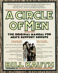 Circle Of Men The Original Manual For Mens Support Groups