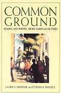Common Ground Reading & Writing about Americas Cultures