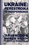 Ukraine: Perestroika to Independence