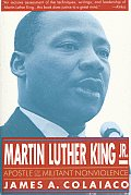 Martin Luther King JR Apostle of Militant Nonviolence