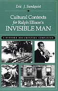 Cultural Contexts for Ralph Ellisons Invisible Man A Bedford Documentary Companion