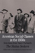 American Social Classes in the 1950s Selections from Vance Packards the Status Seekers