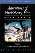 Adventures Of Huckleberry Finn A Case Study in Critical Controversy
