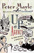 Up the Agency The Funny Business of Advertising