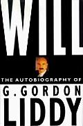 Will The Autobiography Of G Gordon Liddy