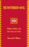 The Postmodern Novel in Latin America: Politics, Culture, and the Crisis of Truth