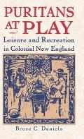 Puritans at Play: Leisure and Recreation in Early New England