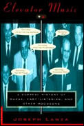 Elevator Music A Surreal History Of Muzak Easy Listening & Other Moodsong