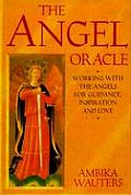 Angel Oracle Working with the Angels for Guidance Inspiration & Love