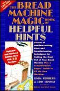 Bread Machine Magic Book Of Helpful Hints