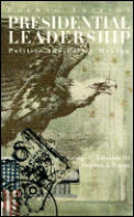 Presidential Leadership Politics & 4th Edition