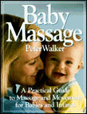 Baby Massage A Practical Guide To Massage & Movement for Babies & Infants