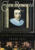 Eden Renewed The Public & Private Life of John Milton