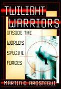 Twilight Warriors Inside The Worlds Spec