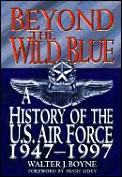 Beyond the Wild Blue A History of the United States Air Force 1947 1997
