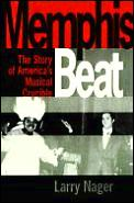 Memphis Beat The Story Of Americas Music