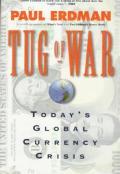 Tug Of War Todays Global Currency Crisis