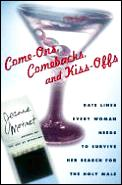 Come Ons Comebacks & Kiss Offs Date Lines Every Woman Needs to Survive Her Search for the Holy Male