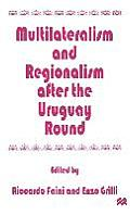 Multilateralism and Regionalism After the Uruguay Round