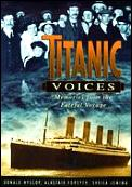 Titanic Voices Memories From The Fateful
