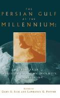 The Persian Gulf at the Millennium: Essays in Politics, Economy, Security and Religion