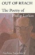 Out of Reach: The Poetry of Philip Larkin: The Poetry of Philip Larkin
