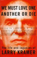 We Must Love One Another Larry Kramer