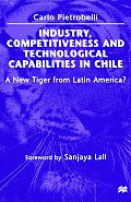 Industry Competitiveness & Technological Capabilities in Chile A New Tiger from Latin America